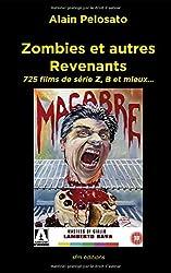 Zombies et autres revenants: Plus de 700 films  de zombies, morts-vivants, vampires et fantômes…