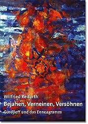 Bejahen, Verneinen, Versöhnen: Gurdjieff und das Enneagramm (Sonderdrucke und Sonderveröffentlichungen)