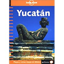 Lonely Planet: Yucatan (Lonely Planet Travel Guides)