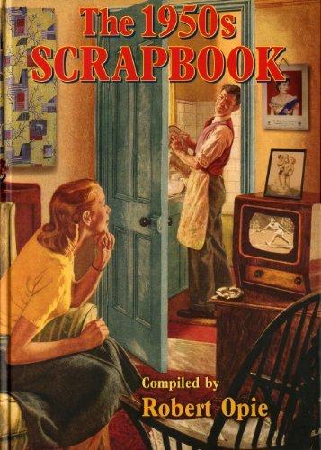The 1950s Scrapbook by Robert Opie (2006-11-06)