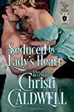 Seduced by a Lady's Heart (Lords of Honor) (Volume 1) by Christi Caldwell (2015-12-06)
