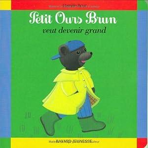 "Afficher ""Petit ours brun veut devenir grand"""