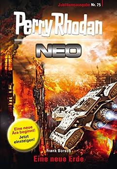 Perry Rhodan Neo 75: Eine neue Erde: Staffel: Protektorat Erde 3 von 12 (Perry Rhodan Neo Paket) von [Borsch, Frank]