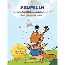 Fridolin und seine wunderbaren Glücksabenteuer: Coaching für Kinder ab 6 Jahren