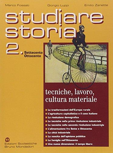 Studiare storia. Tecniche, lavoro, cultura materiale. Per le Scuole superiori: 2