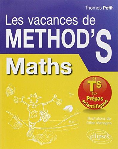 Les Vacances de Méthod'S Maths de la Terminale S aux Prépas Scientifiques par Thomas Petit