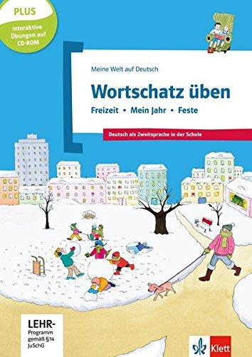 Wortschatz üben: Freizeit - Mein Jahr - Feste, inkl. CD-ROM: Deutsch als Zweitsprache in der Schule. Buch + CD-ROM (Meine Welt auf Deutsch)