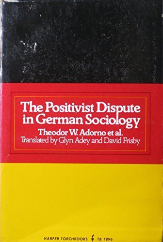 Positivist Dispute in German Sociology by Theodor W. Adorno (1981-05-03)