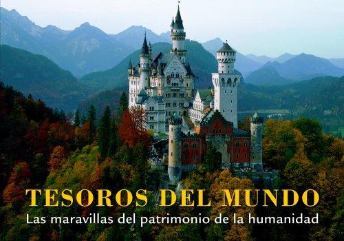 Tesoros del mundo. Las maravillas del patrimonio de la humanidad (General) por AA. VV.