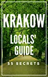 Krakow Poland Bucket List 55 Secrets - The Locals Travel Guide  For Your Trip to Krakow 2018: Skip the tourist traps and explore like a local : Where to Go, Eat & Party in Krakow Poland