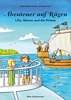 Abenteuer auf Rügen - Lilly, Nikolas und die Piraten (Lilly und Nikolas 6)