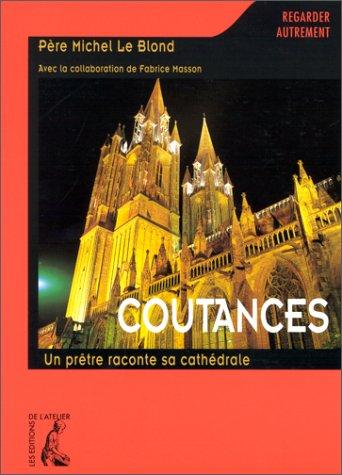 Coutances. Un prêtre raconte sa cathédrale