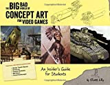Video Games Best Deals - The Big Bad World of Concept Art for Video Games: An Insider's Guide for Students