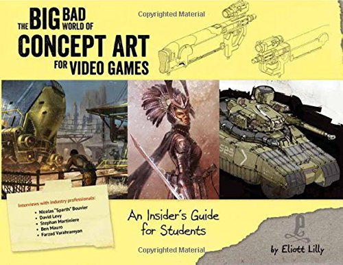The Big Bad World of Concept Art for Video Games: An Insider's Guide for Students