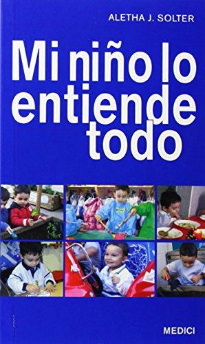 MI NIÑO LO ENTIENDE TODO par ALETHA SOLTER