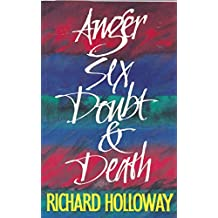 Anger, Sex, Doubt and Death