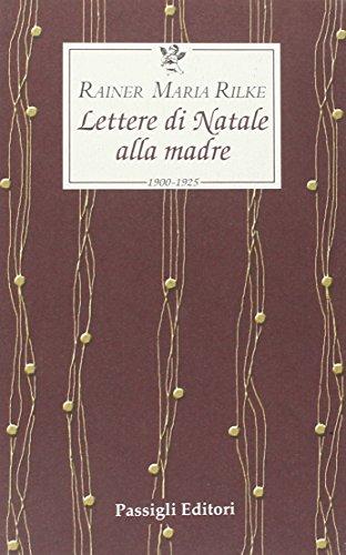 Lettere di Natale alla madre. 1900-1925 (Le occasioni) por Rainer Maria Rilke