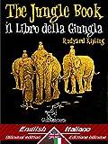 The Jungle Book – Il libro della giungla: Bilingual parallel text - Bilingue con testo a fronte: English - Italian / Inglese - Italiano (Dual Language Easy Reader Vol. 44)