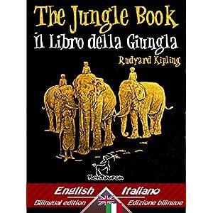 The Jungle Book - Il libro della giungla: Bilingual parallel text - Bilingue con test