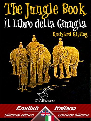 The Jungle Book - Il libro della giungla: Bilingual parallel text - Bilingue con testo a fronte: English - Italian / Inglese - Italiano (Dual Language Easy Reader Vol. 44)