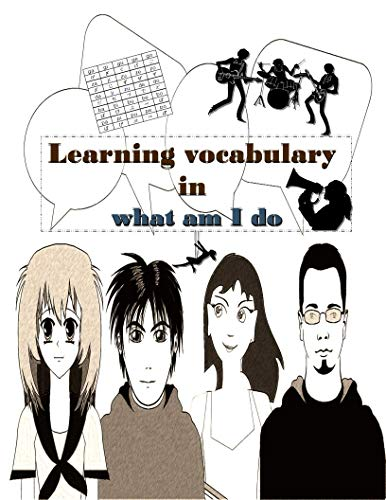 Learning vocabulary in what am I do: Illustration in black and white, will practice you for spelling with English to (Nihongo) Japanese or Japanese to ... fits for all ages. (English Edition)