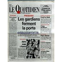 QUOTIDIEN DE PARIS (LE) [No 2867] du 06/02/1989 - LES AFFAIRES - UNE GROSSE COLERE A L'ELYSEE - PRISONS - LES GARDIENS FERMENT LA PORTE - L'AVENIR DE L'ETAT-NATION - FORCE OUVRIERE - BLONDEL - ARCHITECTURE - L'EUROPE DES BATISSEURS - SCIENCES - DANGER - PLEINE LUNE - LA MORT DE CASSAVETES - SPORTS - AFGHANISTAN - ALERTE ROUGE A KABOUL.