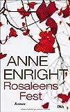 Rosaleens Fest: Roman von Anne Enright