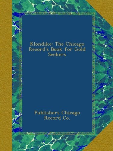 klondike-the-chicago-records-book-for-gold-seekers