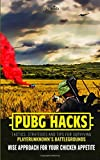 PUBG Hacks - Tactics, Strategies and Tips for Surviving PlayerUnknown's...