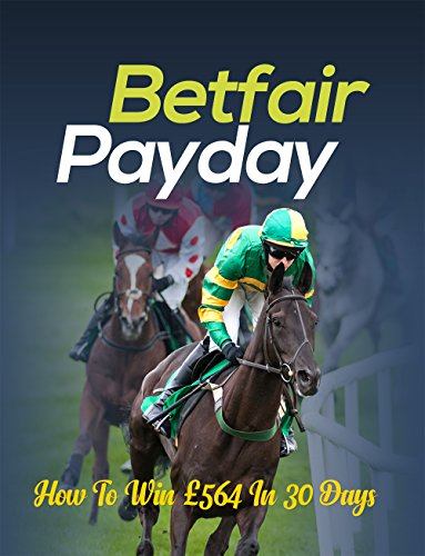 The Betfair Payday Betting System (English Edition) por Benjamin Street