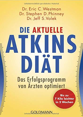 Die aktuelle Atkins-Diät: Das Erfolgsprogramm von Ärzten optimiert (Atkin Rezept Bücher)