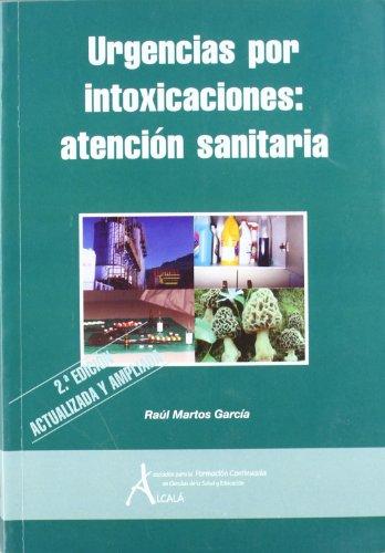 Urgencias Por Intoxicaciones (Urgencias.Emergencias) por Raúl Martos García
