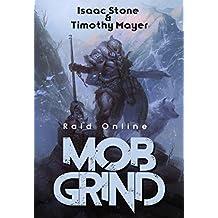 MOB Grind (Raid Online): A litRPG Fantasy Stand Alone Adventure (English Edition)