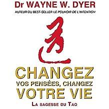 Changez vos pensées, changez votre vie - La sagesse du Tao - 4 CD Audio