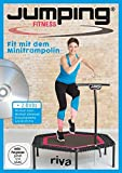 Jumping Fitness - basic & advanced: Fit mit dem Minitrampolin Mit 2 DVDs