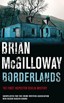 Borderlands (Inspector Devlin Mystery Series Book 1) by [McGilloway, Brian]
