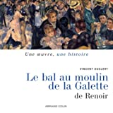 Le Bal du Moulin de la Galette de Pierre-Auguste Renoir
