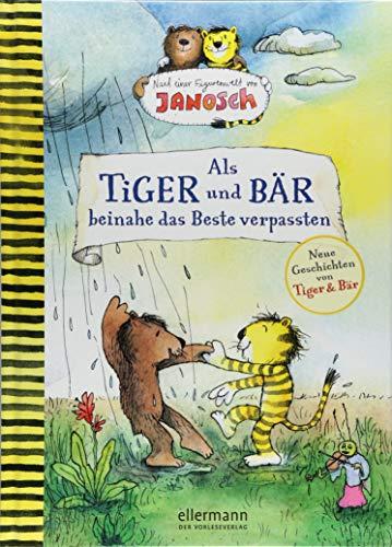 Als Tiger und Bär beinahe das Beste verpassten: Nach einer Figurenwelt von ()