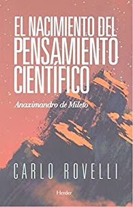 El nacimiento del pensamiento científico: Anaximandro de Mileto par  Carlo Rovelli