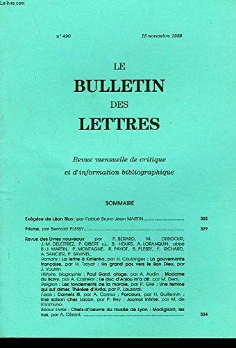 LE BULLETIN DES LETTRES. REVUE MENSUELLE DE CRITIQUE ET D'INFORMATION BIBLIOGRAPHIQUE N°490, 47e ANNEE, NOVEMBRE 1989. EXEGESE DE LEON BLOY, par l'ABBE BRUNO-JEAN MARTIN / .... par JACQUES TOURNIER (DIRECTEUR DE LA PUBLICATION)