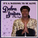 It's a Blessing to Be Alive by Debra Snipes (2003-12-30)
