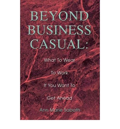beyond-business-casual-what-to-wear-to-work-if-you-want-to-get-ahead-author-ann-marie-sabath-mar-200