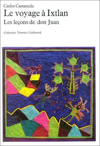 Le Voyage à Ixtlan: Les leçons de don Juan