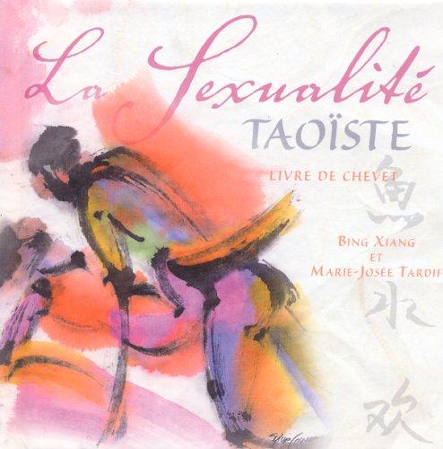 La sexualité taoïste : Livre de chevet (1CD audio) par Bing Xiang, Marie-Josée Tardif