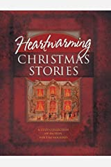 Heartwarming Christmas Stories: Christmas Express/A Cardinal/Broken Pieces/Poinsettia/Mary/Crossroads/Angels on High/Strike/Sweet Christmas/Christmas E-Mail/Grace/Edgar's Gift (Christmas Anthology) Hardcover
