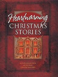Heartwarming Christmas Stories: Christmas Express/A Cardinal/Broken Pieces/Poinsettia/Mary/Crossroads/Angels on High/Strike/Sweet Christmas/Christmas E-Mail/Grace/Edgar's Gift (Christmas Anthology)