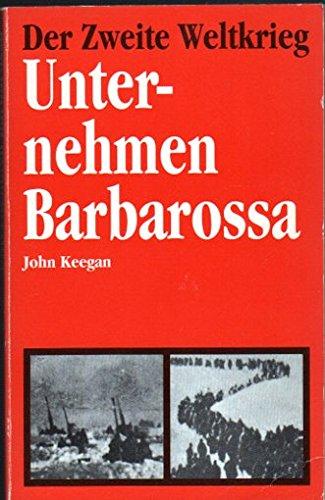 Der Zweite Weltkrieg. Unternehmen Barbarossa