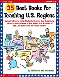 35 Best Books for Teaching U.S. Regions: Using Fiction to Help Students Explore the Geography, History, and Cultures of the Seven U.S. Regions—and Link Literature to Social Studies