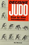 Decisive Judo: Step-by-Step Introduction