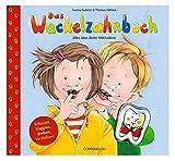 Das Wackelzahnbuch: Alles über deine Milchzähne